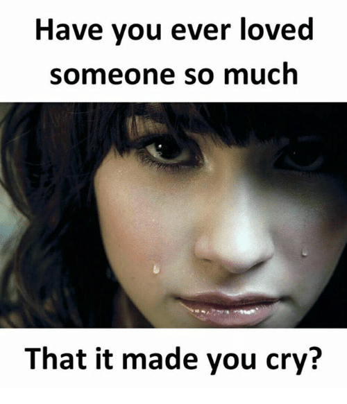 When You Miss Someone So Much You Cry - love quotes