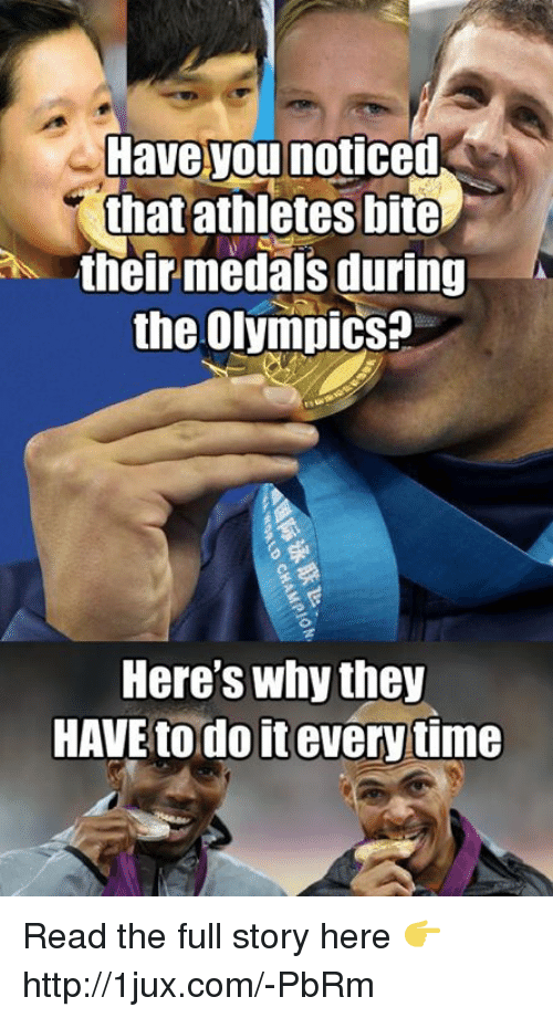 have you noticed that athletes bite their medals during the 9343968 have you noticed that athletes bite their medals during the olympics