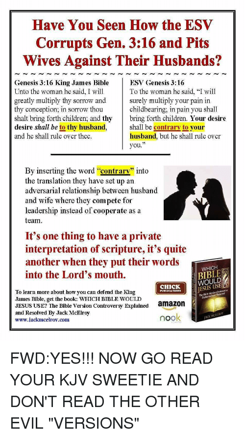 have you seen how the esv corrupts gen 316 and pits wives against