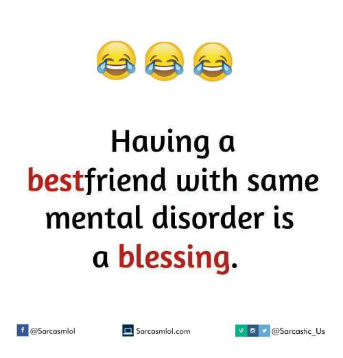 Having A Best Friend With Same Mental Disorder Is A Blessing If