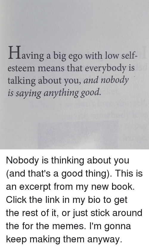 Having A Big Ego With Low Self Esteem Means That Everybody Is