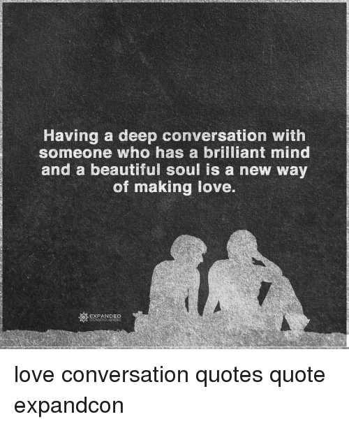 Having A Deep Conversation With Someone Who Has A Brilliant Mind And Enchanting Conversation Quotes
