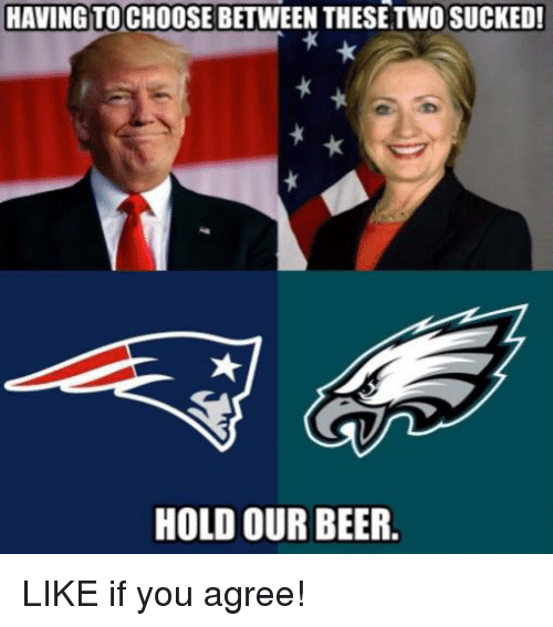 Beer, Nfl, and You: HAVING TOCHOOSE BETWEEN THESETWO SUCKED!  HOLD OUR BEER LIKE if you agree!