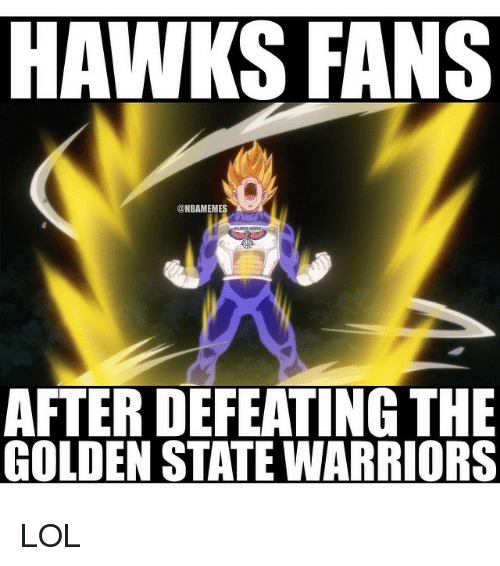 Golden State Warriors, Lol, and Nba: HAWKS FANS  @NBAMEMES  A  AFTERDEFEATING THE  GOLDEN STATE WARRIORS LOL