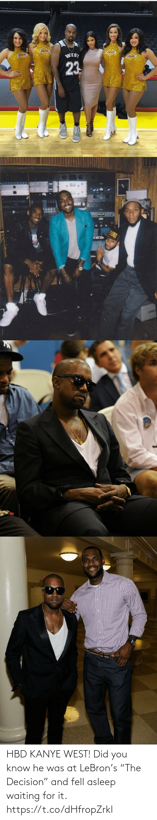 """Kanye, Memes, and Kanye West: HBD KANYE WEST! Did you know he was at LeBron's """"The Decision"""" and fell asleep waiting for it. https://t.co/dHfropZrkl"""