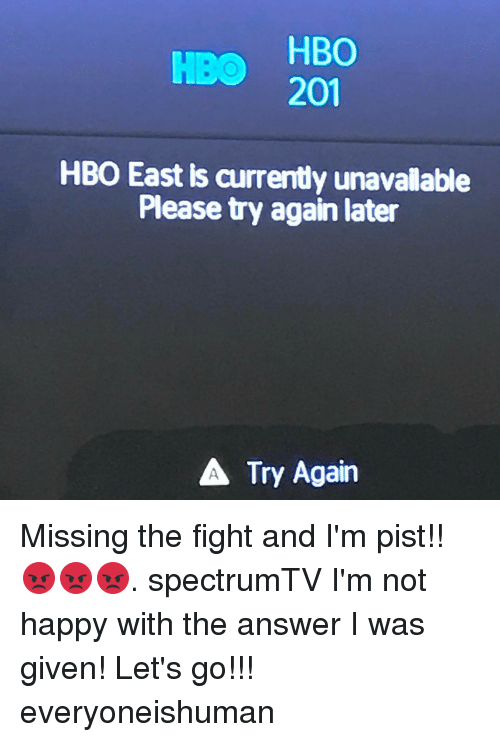 HBO 201 HBO Ast Is Currently Unavalable Please Try Again