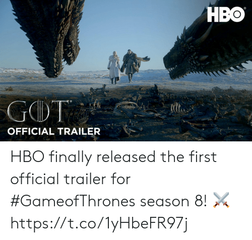 Sizzle: HBO  OFFICIAL TRAILER HBO finally released the first official  trailer for #GameofThrones season 8! ⚔️ https://t.co/1yHbeFR97j