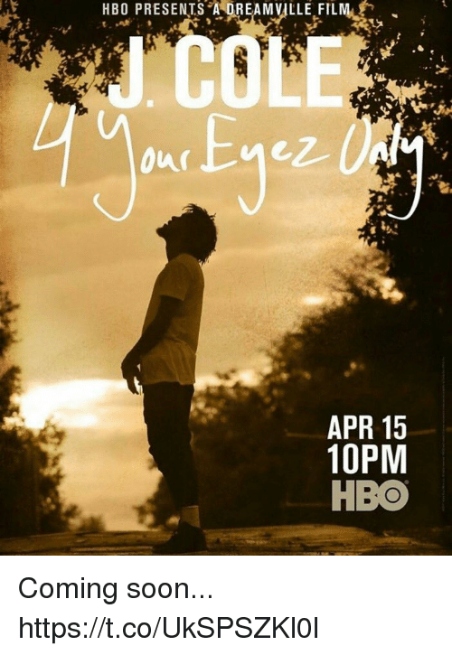 A Dream, Hbo, and Soon...: HBO PRESENTS A DREAM VILLE FILM  ICOLE  Our  APR 15  10PM  HBO Coming soon... https://t.co/UkSPSZKl0l