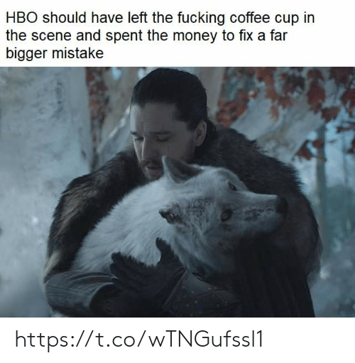 Hbo, Money, and Coffee: HBO should have left the fucking coffee cup in  the scene and spent the money to fix a far  bigger mistake https://t.co/wTNGufssl1