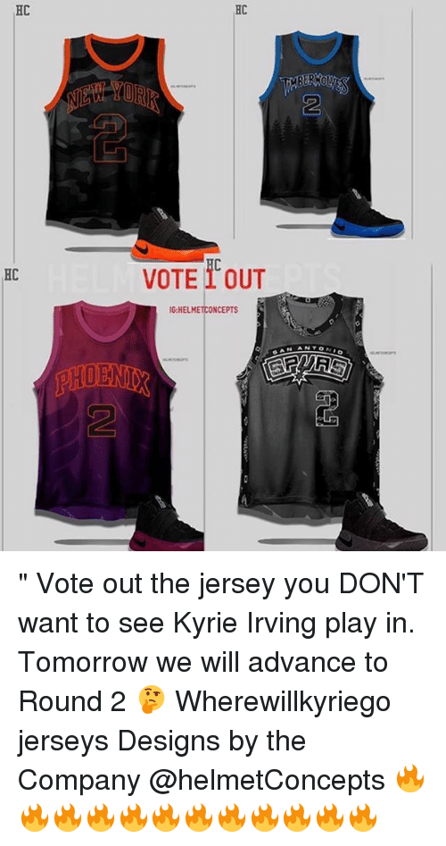 "Kyrie Irving, Memes, and Tomorrow: HC  HC  OR  2  2  HC  VOTE 1 OUT  G:HELMETCONCEPTS "" Vote out the jersey you DON'T want to see Kyrie Irving play in. Tomorrow we will advance to Round 2 🤔 Wherewillkyriego jerseys Designs by the Company @helmetConcepts 🔥🔥🔥🔥🔥🔥🔥🔥🔥🔥🔥🔥"