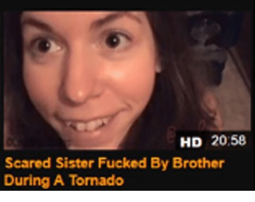 Memes Tornado And  F0 9f A4  Scared Sister Fucked By Brother