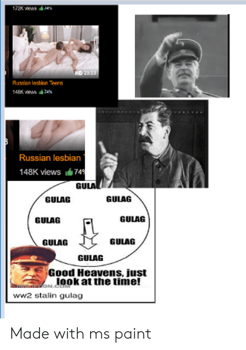Good, Lesbian, and Paint: HD 2B  Russian lesbian Teere  Russian lesbian  148K views74  GULA  GULAG  GULAG  GULAG  GULAG  GULAG  GULAG  GULAG  Good Heavens, just  10ok at the time!  ww2 stalin gulag Made with ms paint