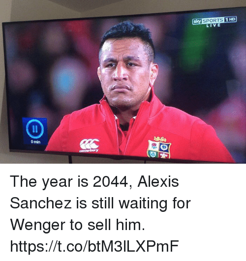 Soccer, Sports, and Live: HD  sky SPORTS 1  LIVE  0 min The year is 2044, Alexis Sanchez is still waiting for Wenger to sell him. https://t.co/btM3lLXPmF
