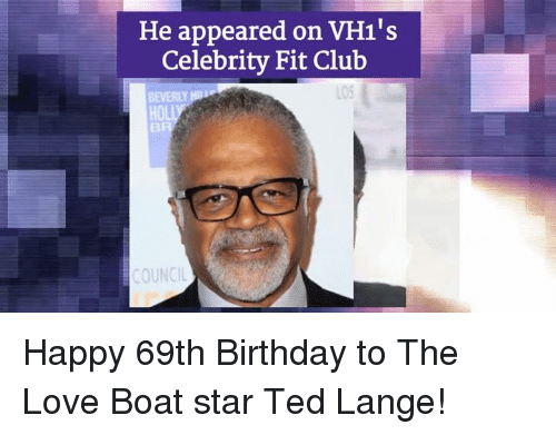 he appeared on vh1s celebrity fit club council happy 69th 10642085 25 best love boat memes boating memes, chant memes, momentous memes