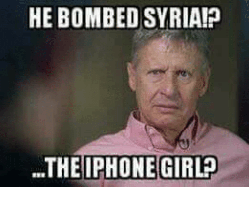 Funny Memes For Iphone : He bombed syriaip the iphone girl iphone meme on me me