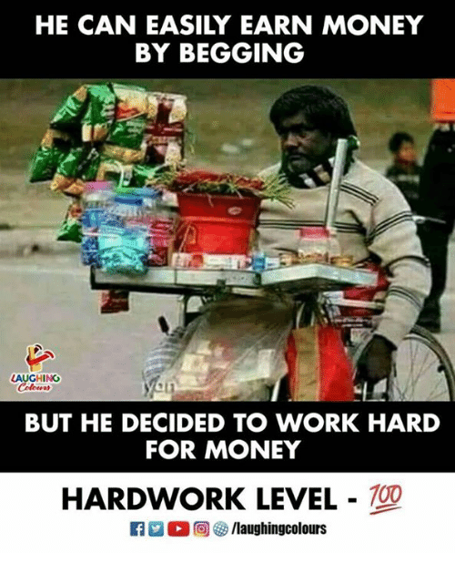 Anaconda, Money, and Work: HE CAN EASILY EARN MONEY  BY BEGGING  AUGHING  BUT HE DECIDED TO WORK HARD  FOR MONEY  HARDWORK LEVEL - 100