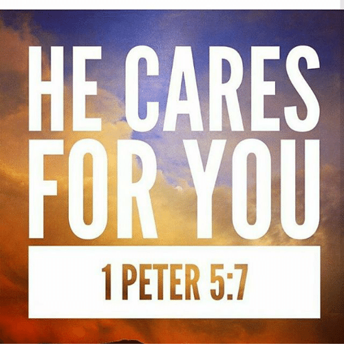 HE CARES FOR YOU 1 PETER 57 | Meme on ME ME