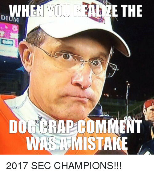 he dium dogcrap comment wasa mistake 2017 sec champions 29411125 he dium dogcrap comment wasa mistake 2017 sec champions!!! college