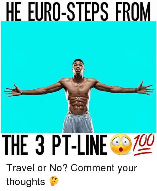 Memes, Euro, and 🤖: HE EURO-STEPS FROM  100  THE 3 PT-LINE Travel or No? Comment your thoughts 🤔