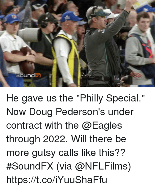 """Doug, Philadelphia Eagles, and Memes: He gave us the """"Philly Special."""" Now Doug Pederson's under contract with the @Eagles through 2022.  Will there be more gutsy calls like this?? #SoundFX (via @NFLFilms) https://t.co/iYuuShaFfu"""