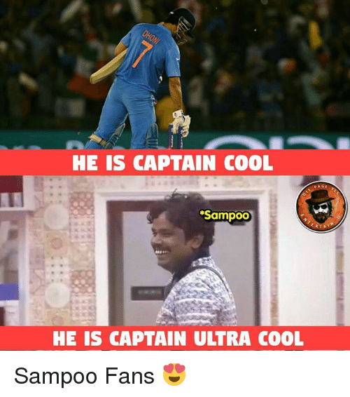 Memes, Cool, and 🤖: HE IS CAPTAIN COOL  Sampoo  HE IS CAPTAIN ULTRA COOL Sampoo Fans 😍