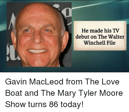 he made his tv debut on the walter winchell file 15371664 25 best love boat memes boating memes, chant memes, momentous memes