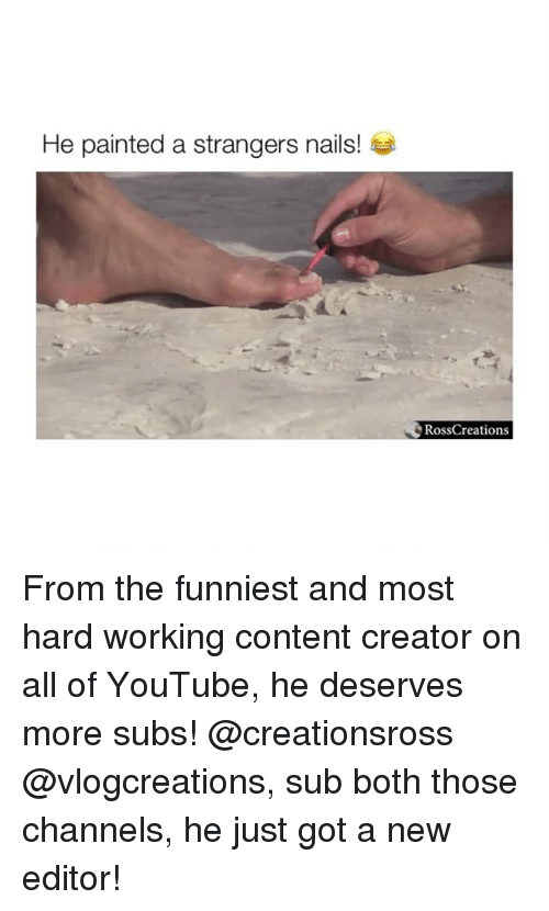 youtube.com, Nails, and Content: He painted a strangers nails!  RossCreations From the funniest and most hard working content creator on all of YouTube, he deserves more subs! @creationsross @vlogcreations, sub both those channels, he just got a new editor!