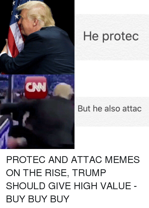 he protec but he also attac protec and attac memes 25290312 he protec but he also attac meme on me me