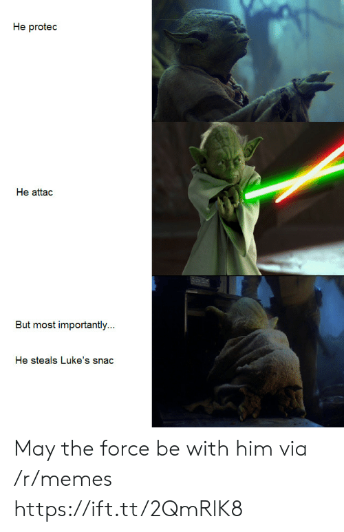 Memes, Him, and Force: He protec  He attac  But most importantly...  He steals Luke's snac May the force be with him via /r/memes https://ift.tt/2QmRlK8