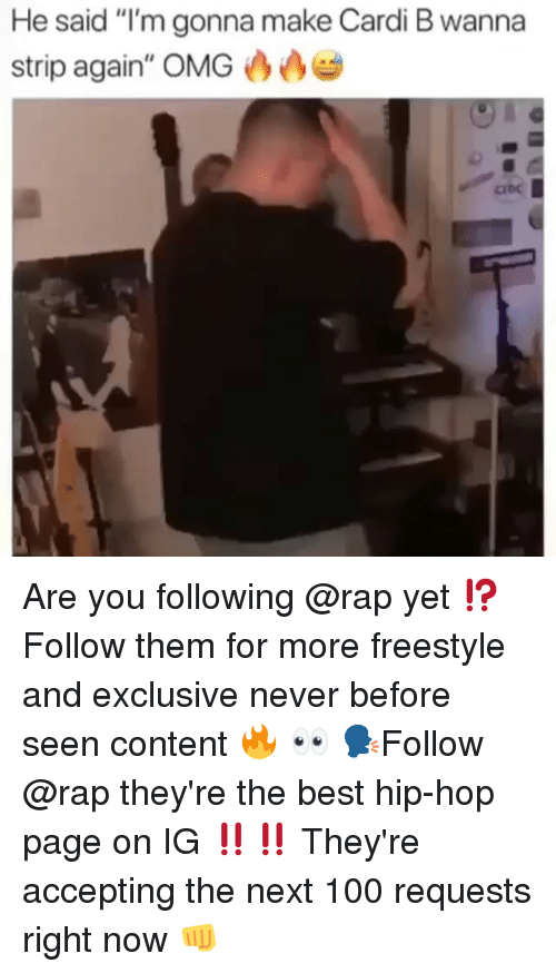 "Anaconda, Memes, and Omg: He said ""I'm gonna make Cardi B wanna  strip again', OMG凸凸  Ci Are you following @rap yet ⁉️ Follow them for more freestyle and exclusive never before seen content 🔥 👀 🗣Follow @rap they're the best hip-hop page on IG ‼️‼️ They're accepting the next 100 requests right now 👊"