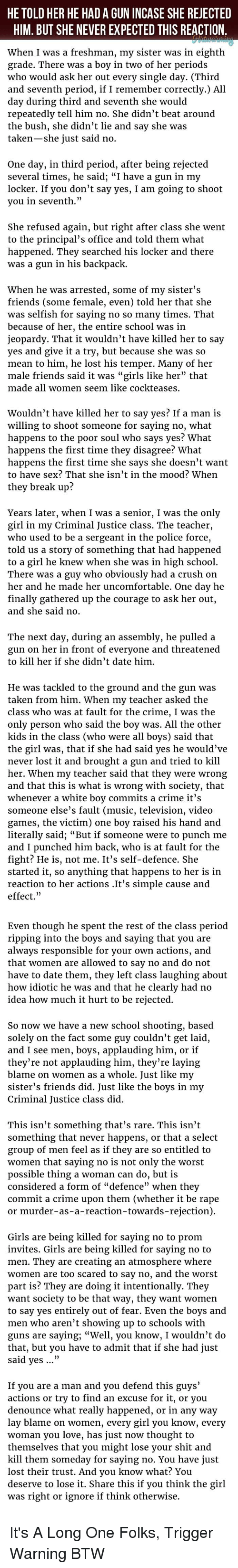 HE TOLD HER HE HAD a GUN INCASE SHE REJECTED HIM BUT SHE NEVER