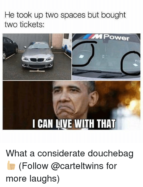 Douchebag, Memes, and Live: He took up two spaces but bought  two tickets:  MPower  I CAN LIVE WITH THAT What a considerate douchebag👍🏼 (Follow @carteltwins for more laughs)