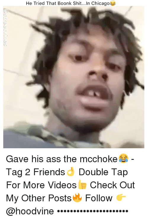 Ass, Chicago, and Friends: He Tried That Boonk Shit.. In Chicago Gave his ass the mcchoke😂 - Tag 2 Friends👌 Double Tap For More Videos👍 Check Out My Other Posts🔥 Follow 👉 @hoodvine ••••••••••••••••••••••