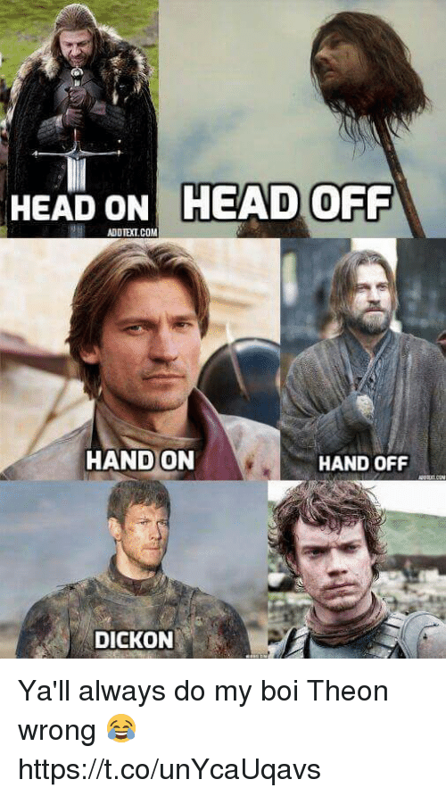 head onhead off hand on hand off dickon yall always 28751600 ✅ 25 best memes about theon theon memes