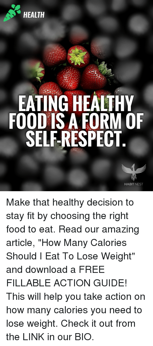 Health Eating Healthy Food Is A Form Of Selerespect Habit Nest Make That Healthy Decision To Stay Fit By Choosing The Right Food To Eat Read Our Amazing Article How Many Calories