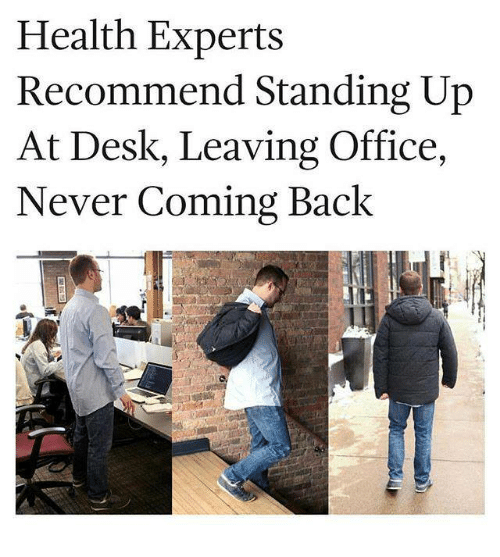 Amazing Health Experts Recommend Standing Up At Desk Leaving Office Download Free Architecture Designs Scobabritishbridgeorg