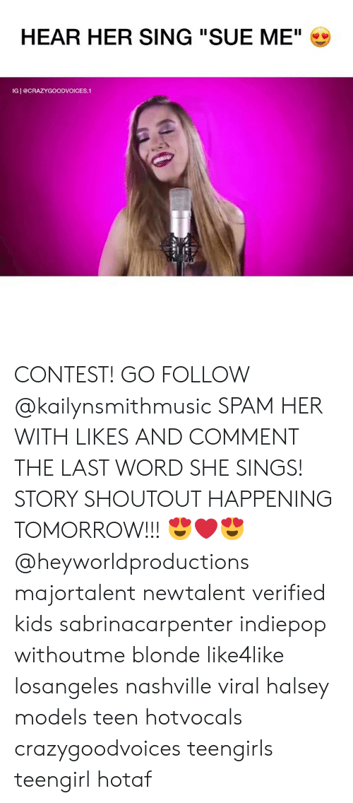 "Memes, Kids, and Models: HEAR HER SING ""SUE ME""  IG I @CRAZYGOODVOICES.1 CONTEST! GO FOLLOW @kailynsmithmusic SPAM HER WITH LIKES AND COMMENT THE LAST WORD SHE SINGS! STORY SHOUTOUT HAPPENING TOMORROW!!! 😍❤️😍 @heyworldproductions ⠀ ⠀ ⠀ majortalent newtalent verified kids sabrinacarpenter indiepop withoutme blonde like4like losangeles nashville viral halsey models teen hotvocals crazygoodvoices teengirls teengirl hotaf"