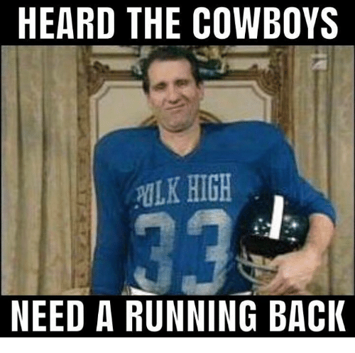 heard the cowboys lk high need a running bacic 28905906 heard the cowboys lk high need a running bacic dallas cowboys meme