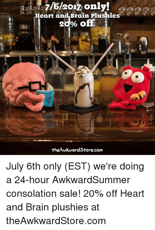 Brains, Memes, and Brain: Heart and Brain Plushies  20% off  theAwkwardStore.com July 6th only (EST) we're doing a 24-hour AwkwardSummer consolation sale! 20% off Heart and Brain plushies at theAwkwardStore.com