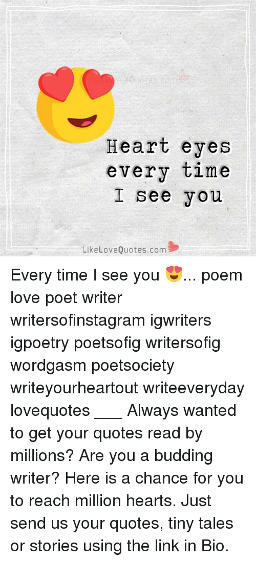 Heart Eyes Every Time I See You Like Love Quotescom Every Time I See