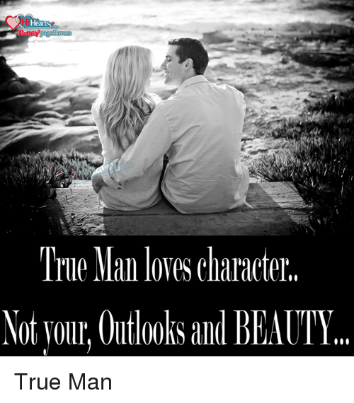 Beautiful, Love, and Memes: Heart  FEM  True Man loves character.  Mot your, Outlooks and BEAUTY True Man