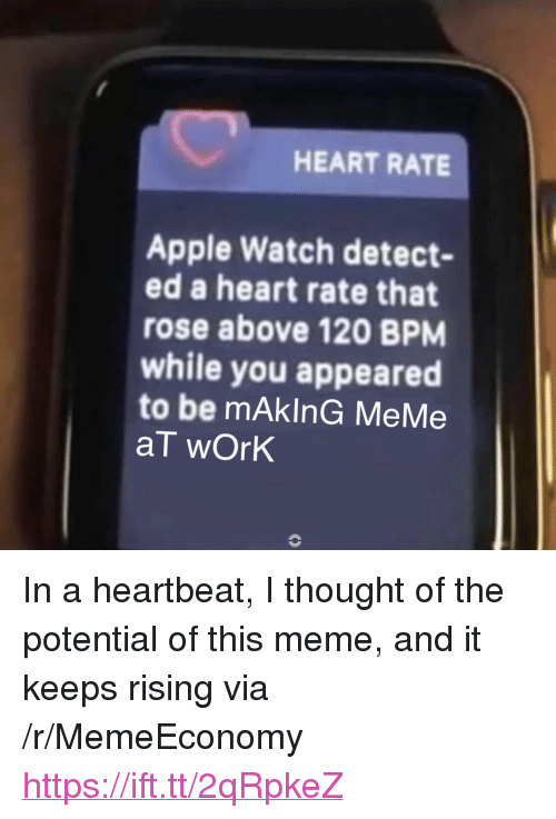 HEART RATE Apple Watch Detect- Ed a Heart Rate That Rose Above 120