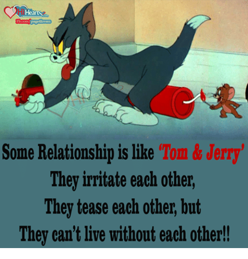 heart some relationship is like tom jerry they irritate 8688043 heart some relationship is like tom & jerry they irritate each other