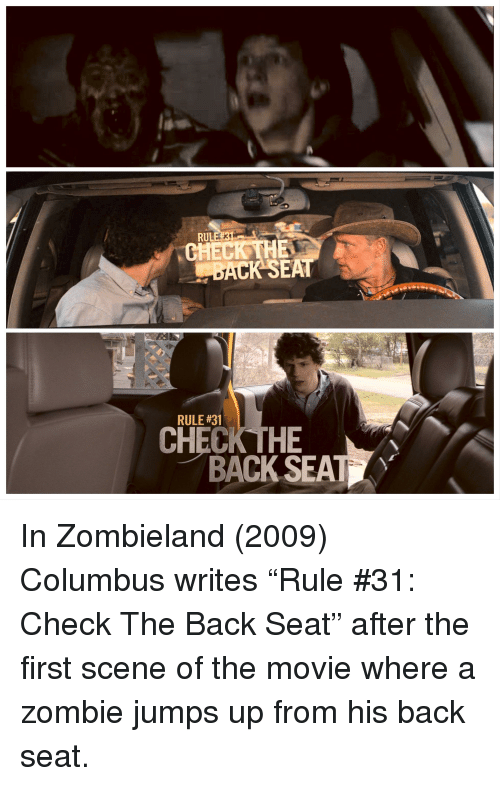 Heck The Ack Sea Rule 31 Check The Back Seat Zombieland Meme On Me Me