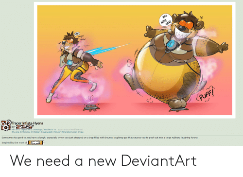 Movies, Trap, and Work: HEH  RP!  PUFF!  Tracer Inflata-Hvena  Qby  Fan Art/ Digital Art/Drawings/ Movies & TV 2016-2019 Redflare500  #hyena #inflatable #inflation #overwatch #tracer #transformation #trap  Sometimes its good to just have a laugh, especially when you just stepped on a trap filled with bouncy laughing gas that causes you to poof out into a large rubbery laughing hyena.  Inspired by the work of We need a new DeviantArt