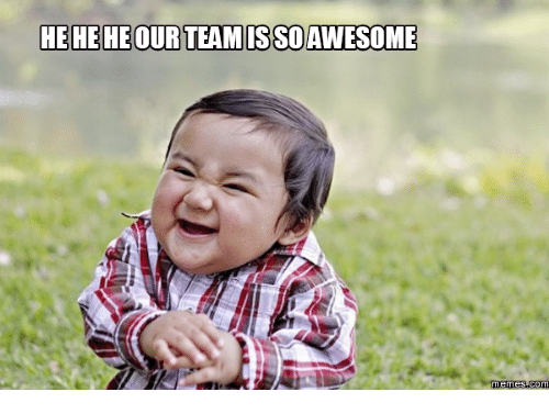 Go Team Meme: 25+ Best Memes About Team Awesome Meme