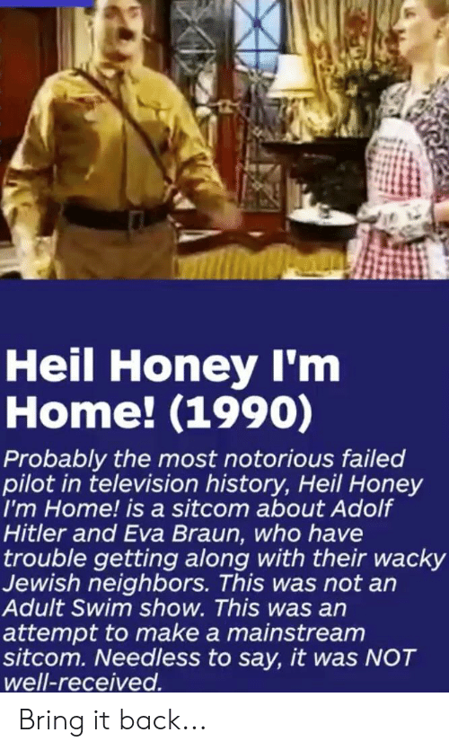Heil Honey I M Home 1990 Probably The Most Notorious Failed