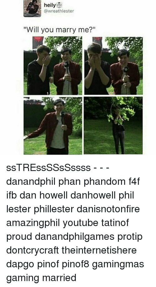 Heily Will You Marry Me Sstressssssssss Danandphil Phan
