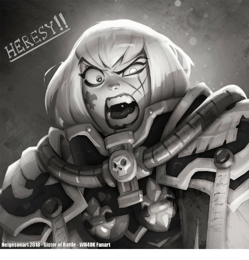 Helgesonart 2018 Sister Of Battle Wh40k Fanart Wh40k Meme On Meme