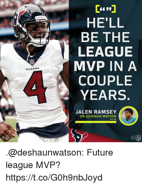 Future, Memes, and Nfl: HE'LL  BE THE  LEAGUE  MVP IN A  COUPLE  YEARS  NFL  TEXANS  JALEN RAMSEY  ON DESHAUN WATSON  VIA GQ  Ca  CD  IFL  NFL .@deshaunwatson: Future league MVP? https://t.co/G0h9nbJoyd